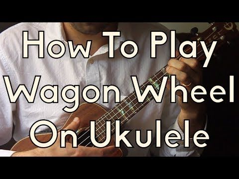 How To Play Wagon Wheel on Ukulele - Old Crow - Darius Rucker - Ukulele Song Tutorial For Beginners - YouTube