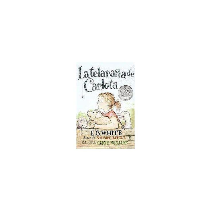 La telarana de Carlota / Charlotte's web (Paperback)