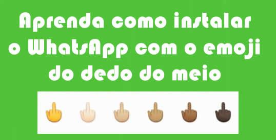 Como instalar novo WhatsApp com emoji dedo do meio #whatsapp #google #android #emoji