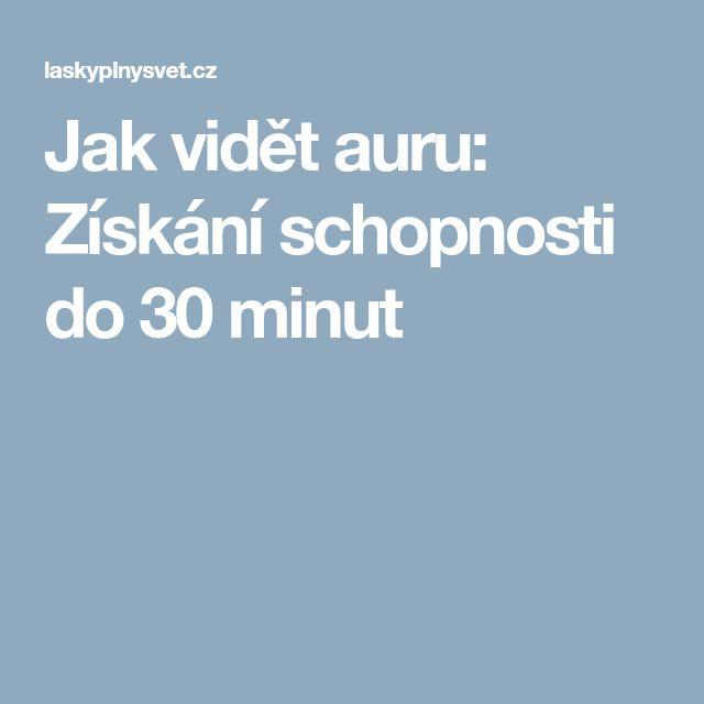 Jak vidět auru: Získání schopnosti do 30 minut