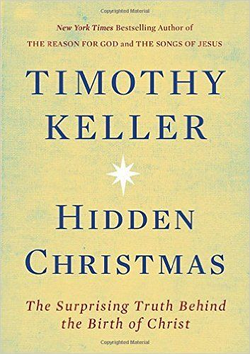 Hidden Christmas by Timothy Keller