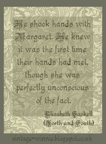 "Poems, Quotes and Prose: ""He shook hands with Margaret"" - ""North and South"" Quote - Elizabeth Gaskell"