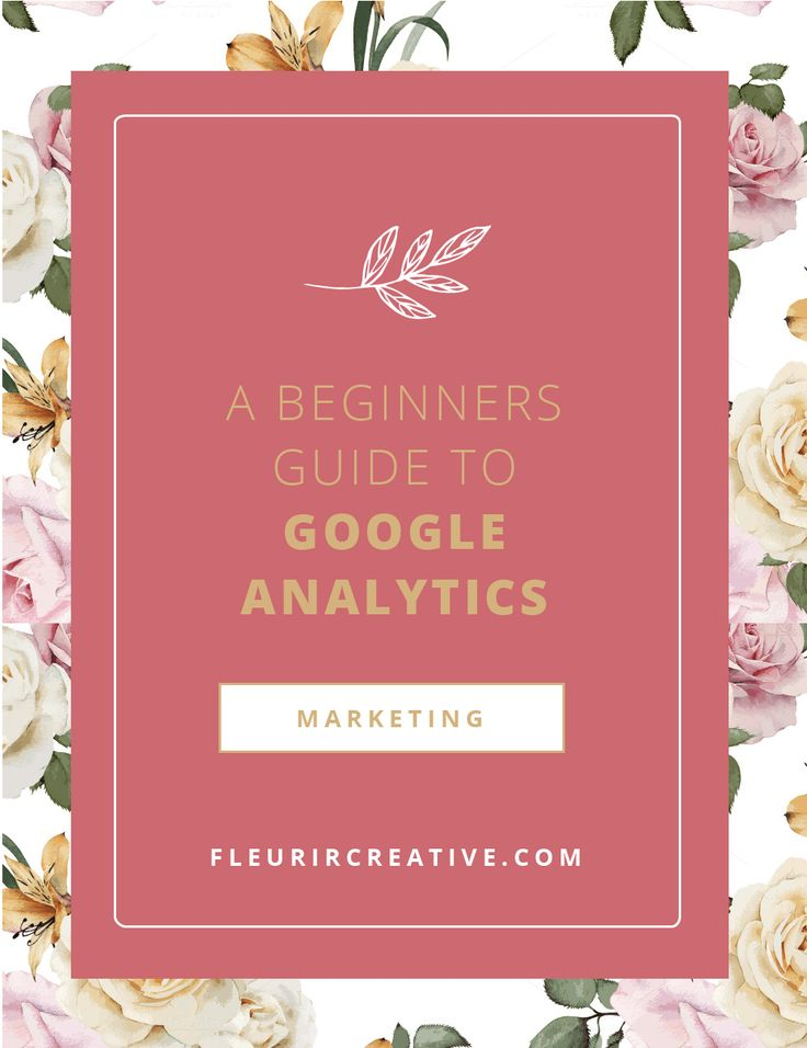 "Must-read! A Beginners Guide to Google Analytics. ""If you're not measuring, you're not marketing!"""