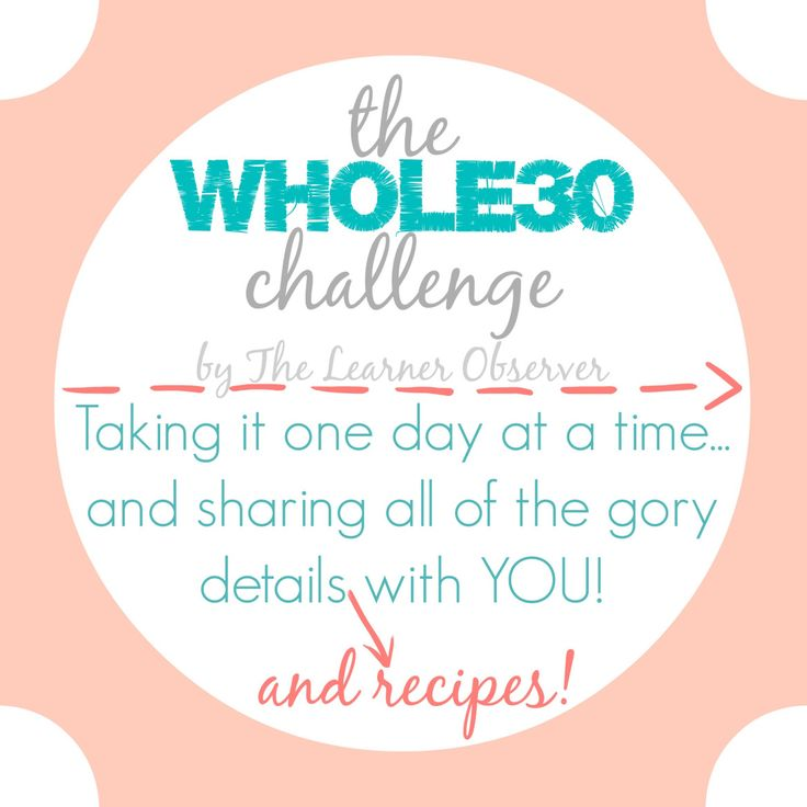 The Whole30 challenge - The Learner Observer