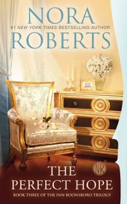 The Perfect Hope by Nora Roberts, Click to Start Reading eBook, #1 New York Times bestselling author Nora Roberts introduces you to the Montgomery brothers—Beckett,