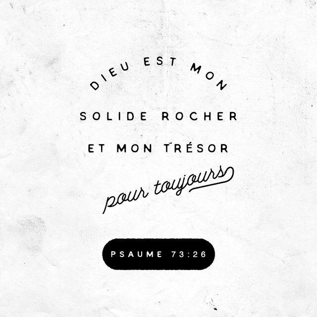 «Mon corps et mon cœur peuvent être usés, mais Dieu est mon solide rocher et mon trésor pour toujours.» Psaumes 73:26 PDV http://bible.com/133/psa.73.26.pdv