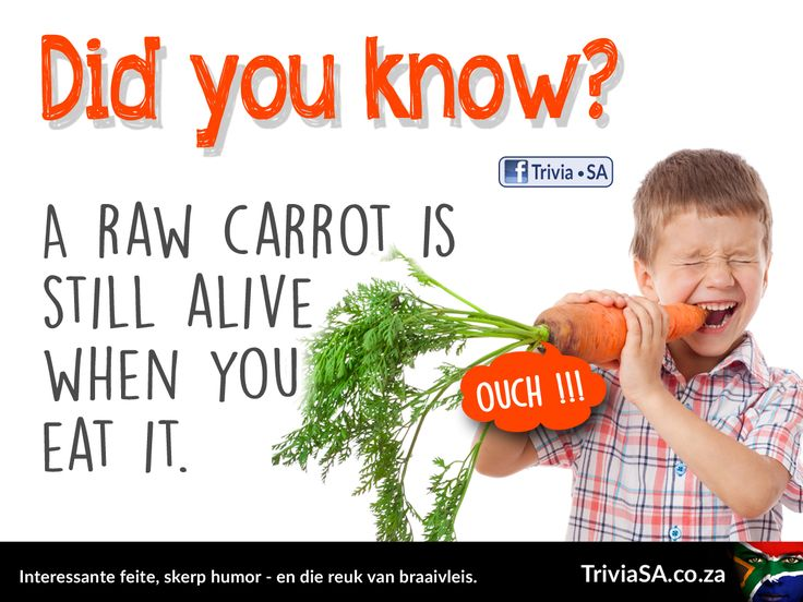 "A raw carrot is still alive when you eat it. (This ""did you know"" card was designed by AdSpark: http://adspark.co.za)"