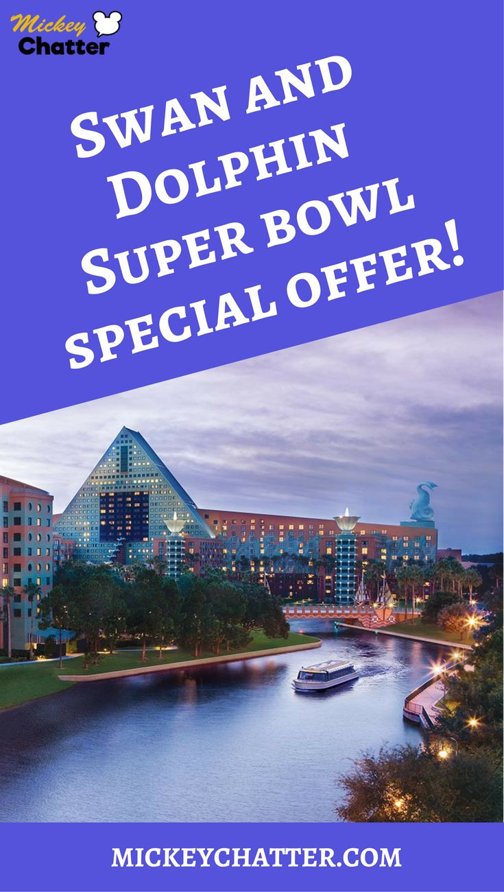 Swan and Dolphin Resort at Disney World Special Offer for Super Bowl