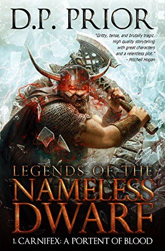 Carnifex: A Portent of Blood (Legends of the Nameless Dwarf Book 1) by D.P. Prior http://www.amazon.com/dp/B01APHMVX6/ref=cm_sw_r_pi_dp_EiJ2wb0AK3119
