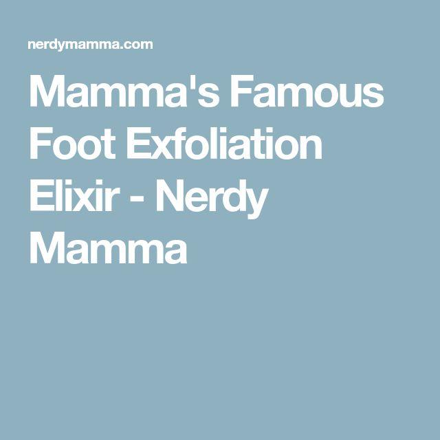 Mamma's Famous Foot Exfoliation Elixir - Nerdy Mamma