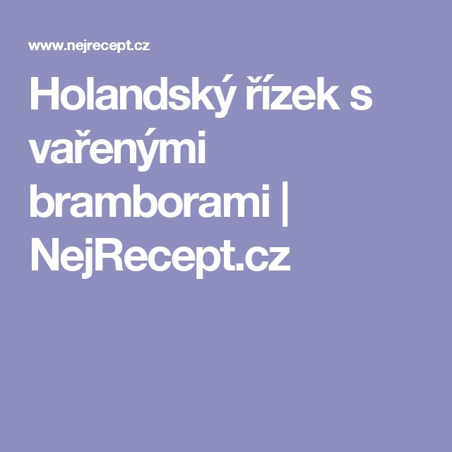 Holandský řízek s vařenými bramborami | NejRecept.cz