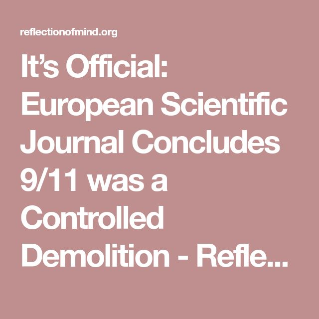 It's Official: European Scientific Journal Concludes 9/11 was a Controlled Demolition - Reflection of mind