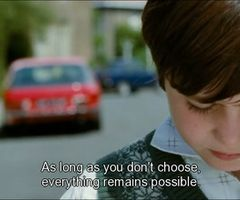 Mr. nobody - You have to make the right choice. As long as you don't choose, everything remains possible.