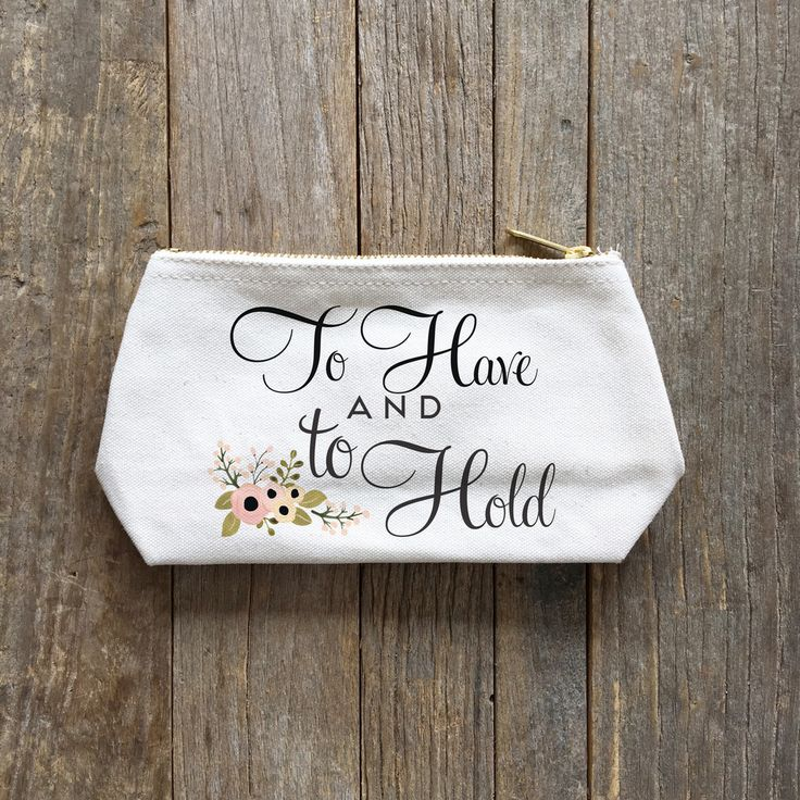 To have and To hold Cosmetic Pouch