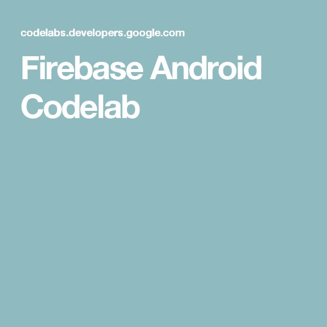 Firebase Android Codelab