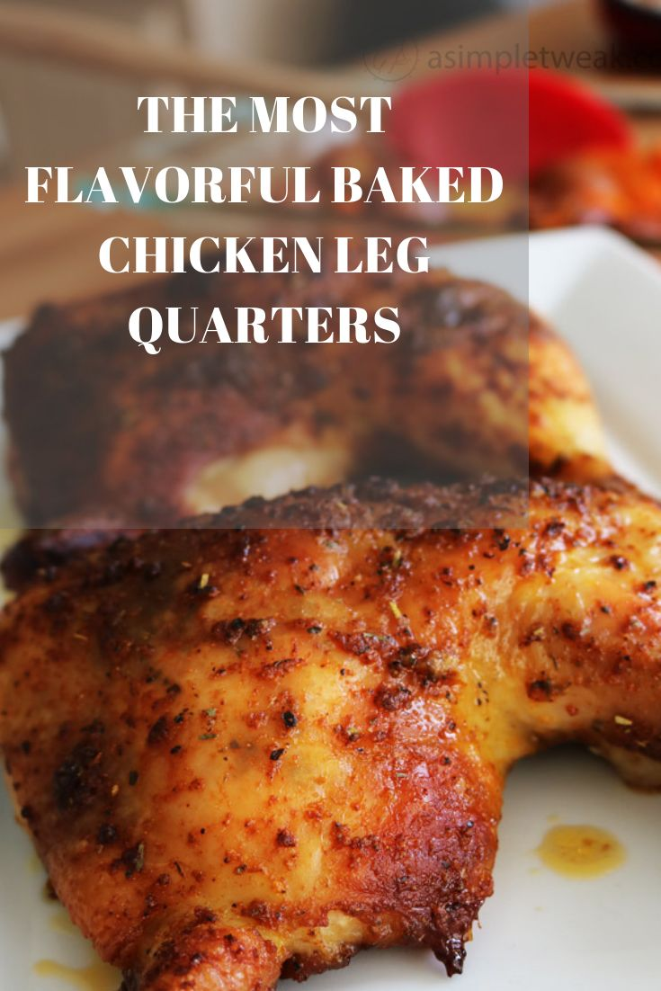 These chicken leg quarters are seasoned with a wet rub and baked to perfection.   – AA Must try dishes
