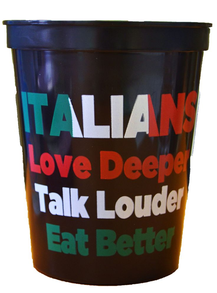 """16 oz. squat black souvenir cups (pack of 25) with Italian sayings """"ITALIANS love deeper, talk louder, eat better"""" on one side & a fleur de lis with italian flag colors on 2nd side. Perfect for the Ir"""