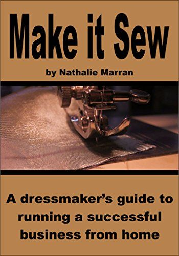 Make it Sew: A dressmaker's guide to running a successful... https://www.amazon.com/dp/B01MTJZYBC/ref=cm_sw_r_pi_dp_x_Owwiyb5R9H1VY