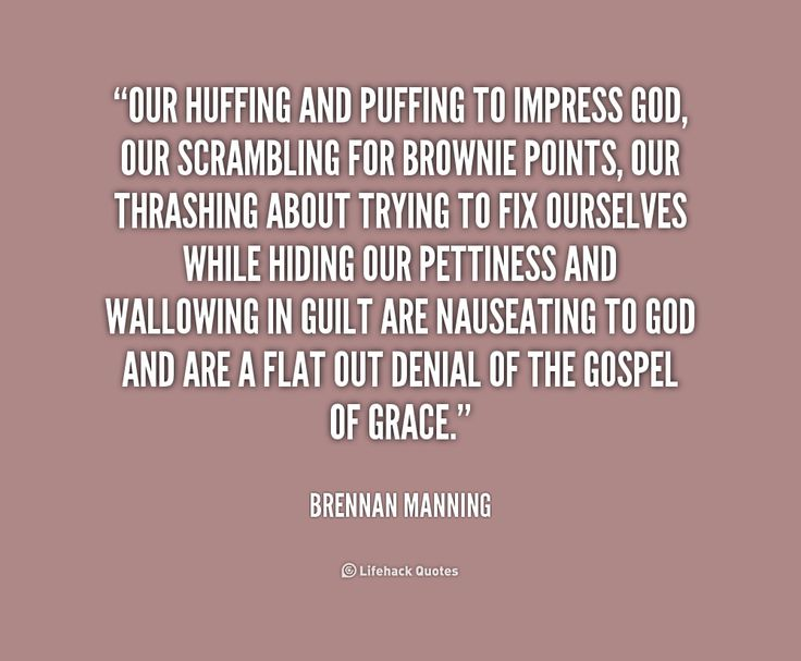 brennan manning Quotes | ... for brownie points, ou... - Brennan Manning at Lifehack Quotes