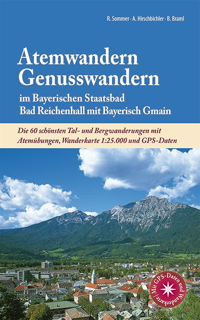 """Soeben neu erschienen: """"Atemwandern – Genusswandern im Bayerischen Staatsbad Bad Reichenhall mit Bayerisch Gmain"""". Foto: Kur-GmbH Bad Reichenhall"""