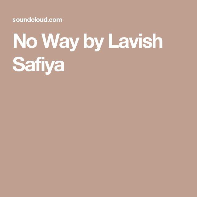 No Way by Lavish Safiya