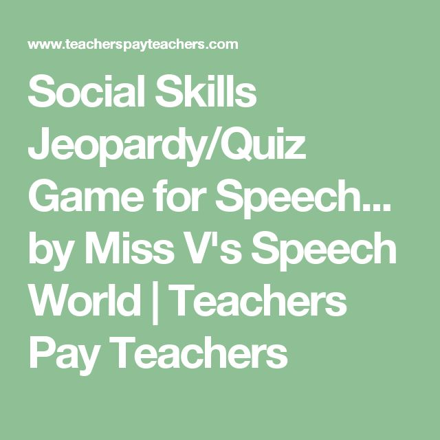 Social Skills Jeopardy/Quiz Game for Speech... by Miss V's Speech World | Teachers Pay Teachers