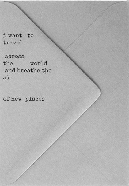 """""""I want to travel across the world and breathe the air of new places"""""""