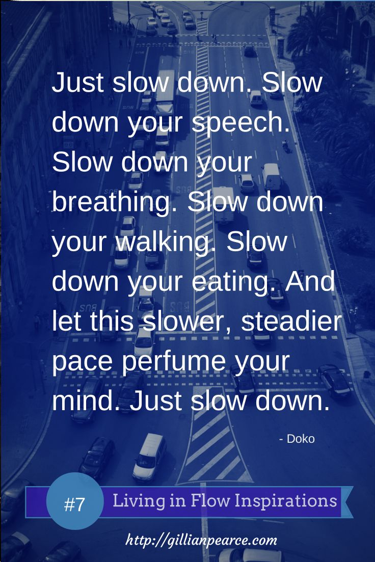My whole family needs to slow down ....and we often find out it is easied said than done ...........