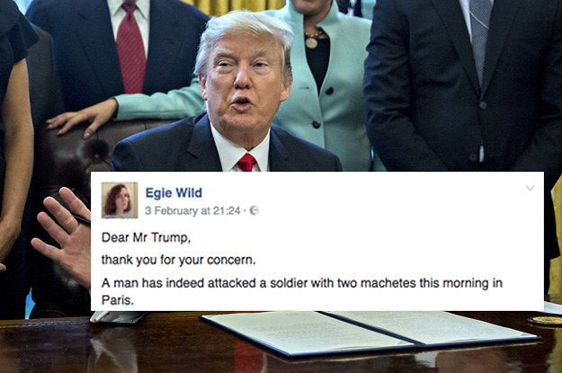 Egie Wild (a pseudonym), an English-speaking Parisian, decided to answer the American president, point by point, via a Facebook post. Since she wrote it on Friday, her post has been shared over 200,000 times. | This Woman Fact-Checked A Donald Trump Tweet And It Was Brilliant