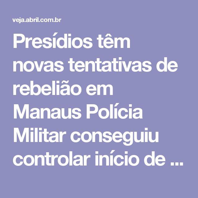 Presídios têm novas tentativas de rebelião em Manaus Polícia Militar conseguiu controlar início de motins em centro de detenção provisória e Instituto Penal, vizinhos ao complexo onde 56 presos foram mortos  Por Da Redação access_time 2 jan 2017, 18h38 - Atualizado em 2 jan 2017, 21h56 chat_bubble_outline more_horiz zoom_out_map 10/10Ambulâncias com feridos são escoltadas pela polícia na saída do Complexo Penitenciário Anísio Jobim, em Manaus, após rebelião que deixou dezenas demortos e…
