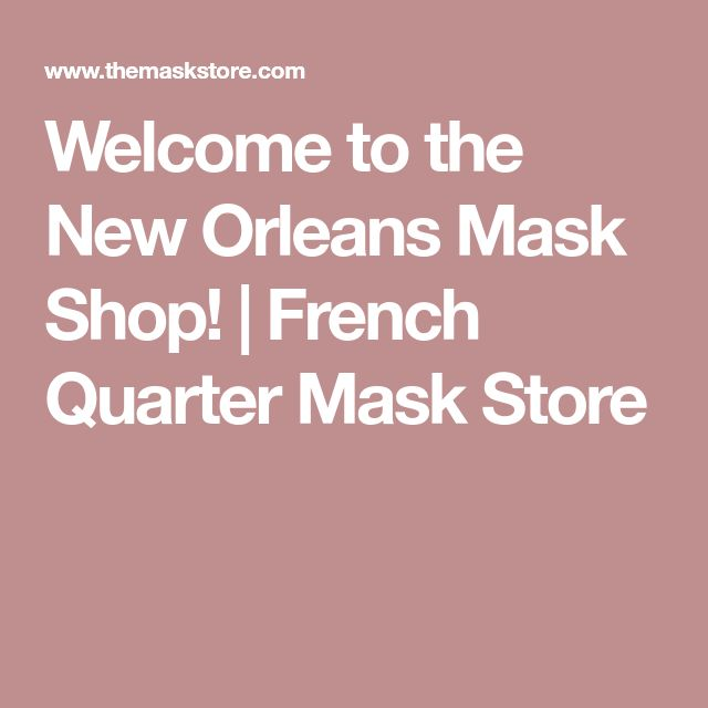 Welcome to the New Orleans Mask Shop! | French Quarter Mask Store