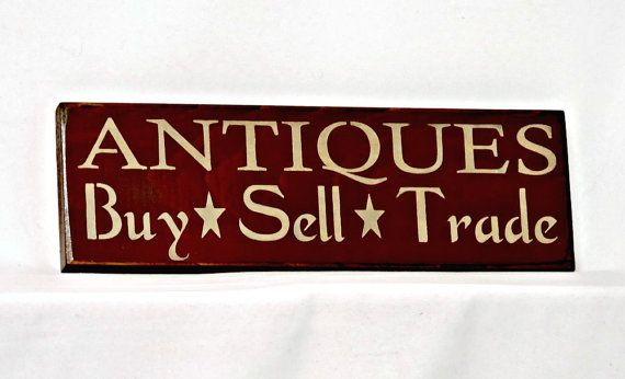 Antiques Buy Sell Trade  Primitive Country by thecountrysignshop