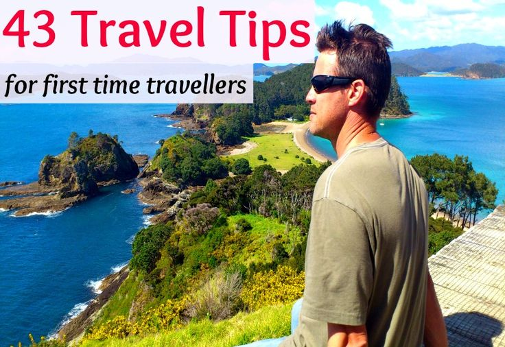 43 travel tips for first time travellers