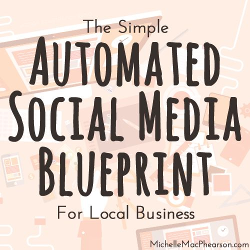 10 best zapier for realtors images on pinterest marketing the simple automated social media blueprint for local business michelle macphearson malvernweather Gallery