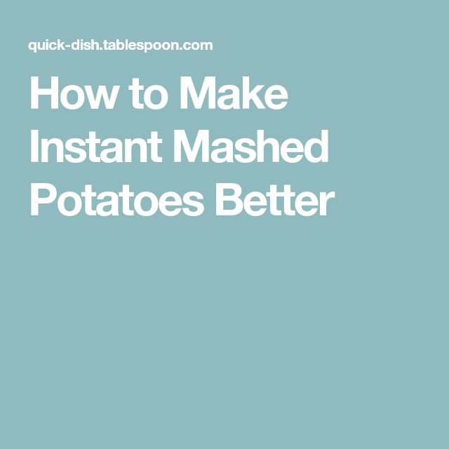 How to Make Instant Mashed Potatoes Better
