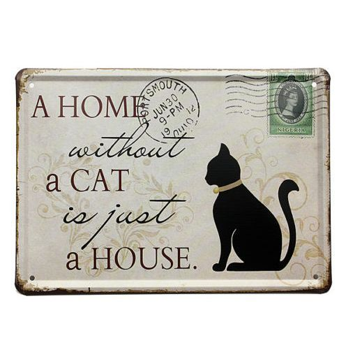 A Home Without A Cat Is Just A House Sign