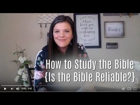 How to Study the Bible {Is the Bible Reliable?} - YouTube