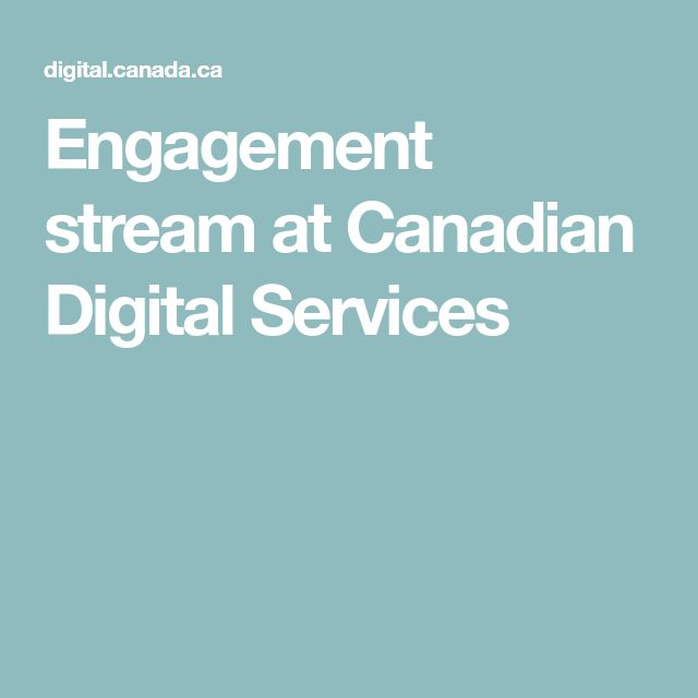 Engagement stream at Canadian Digital Services