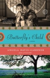BUTTERFLY'S CHILD by Angela Davis-Gardner - literary fiction with a narrative that spans from Japan to Chicago