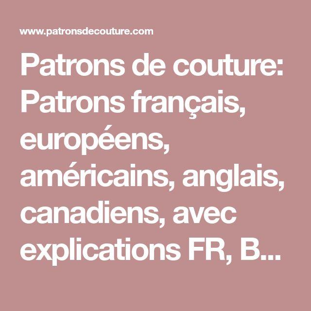 Patrons de couture: Patrons français, européens, américains, anglais, canadiens, avec explications FR, BURDA style, BUTTERICK, VOGUE, SIMPLICITY, McCALL'S, NEWLOOK, JALIE, COUPCOUP, La Maison VICTOR, Les Robes Volages, FRÉGOLI et bien d'autres