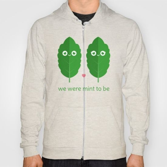 We Were Mint to Be Hoody - pun, puns, mint, minty, herb, herbs, food, funny, cute, love, relationship, tasteful, tasty, relationships, valentine, valentines, vector, art, illustration, drawing, design
