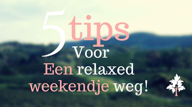 Lifestyle   5x een relaxed weekendje weg