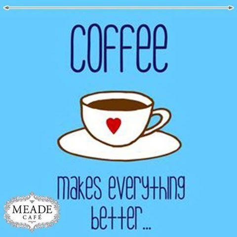 Coffee makes everything better. #coffee #meadecafe