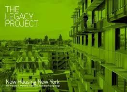 The legacy Project : new housing, New York : best practices in affordable, sustainable, replicable housing design / authored by: Lance Jay Brown, Mark Ginsberg and Tara Siegal ; edited by Nathan Jerry Maltz and Oscar Riera Ojeda ; contributions by Karen Kubey and Michael Kimmelman ; preface by Lance Jay Brown ; epilogue by Shaun Donovan ; foreword by Michel R. Bloomberg Brown, Lance Jay, 1943- Texto impreso Texto impreso | Oscar Riera Ojeda | 2013…