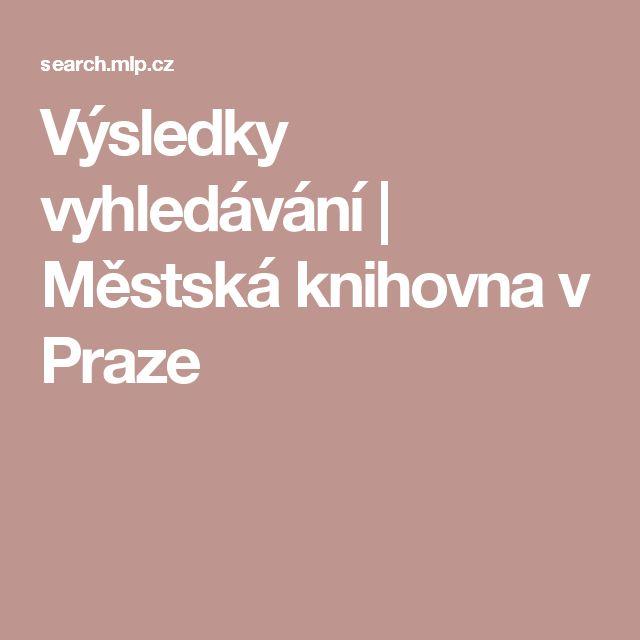 Výsledky vyhledávání | Městská knihovna v Praze