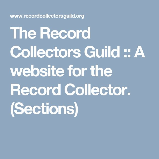 The Record Collectors Guild :: A website for the Record Collector. (Sections)