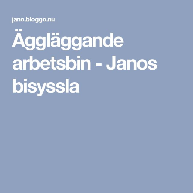 Äggläggande arbetsbin - Janos bisyssla