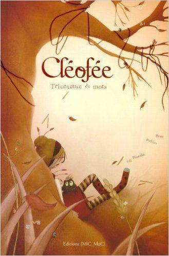Amazon.fr - Cléofée - Tricoteuse de mots - Lili Pissenlit & Barbara Brun, Barbara Brun - Livres