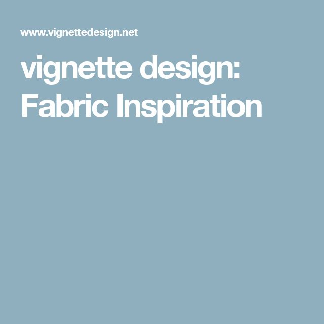 vignette design: Fabric Inspiration