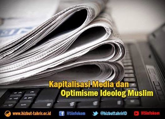 Kapitalisasi Media dan Optimisme Ideolog Muslim